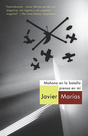 Mañana en la batalla piensa en mí by Javier Marías