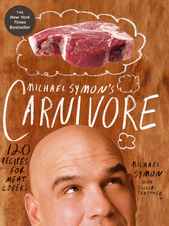 Michael Symon's Carnivore by Michael Symon and Douglas Trattner