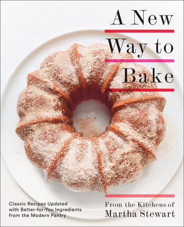 A New Way to Bake by Editors of Martha Stewart Living