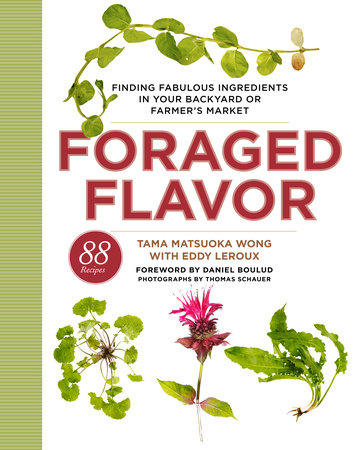Foraged Flavor by Tama Matsuoka Wong and Eddy Leroux