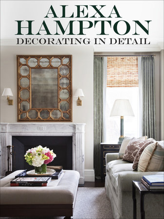 Decorating in Detail by Alexa Hampton