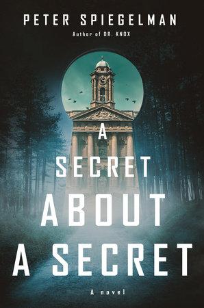 A Secret About a Secret by Peter Spiegelman