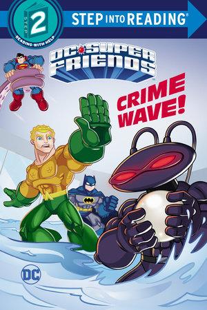 Crime Wave (DC Super Friends) by Billy Wrecks