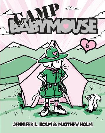 Babymouse #6: Camp Babymouse by Jennifer L. Holm and Matthew Holm