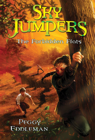 Sky Jumpers Book 2: The Forbidden Flats by Peggy Eddleman