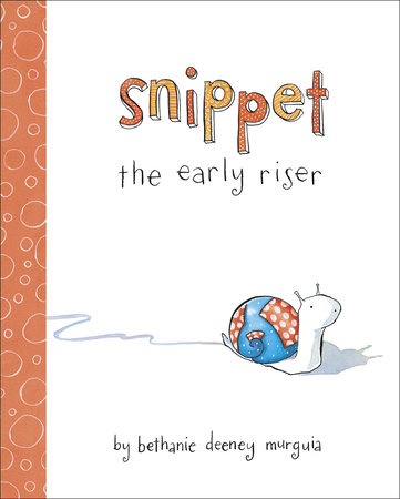Snippet the Early Riser by Bethanie Murguia