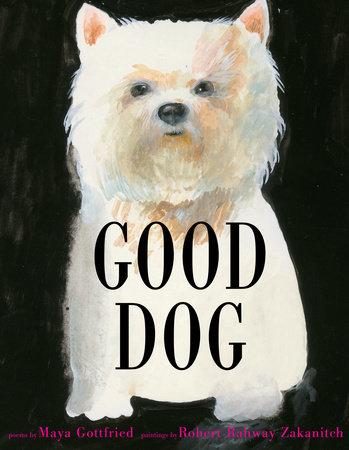 Good Dog by Maya Gottfried