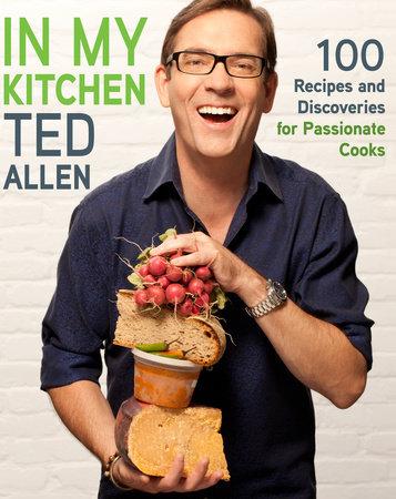 In My Kitchen by Ted Allen