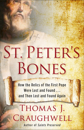 St. Peter's Bones by Thomas J. Craughwell