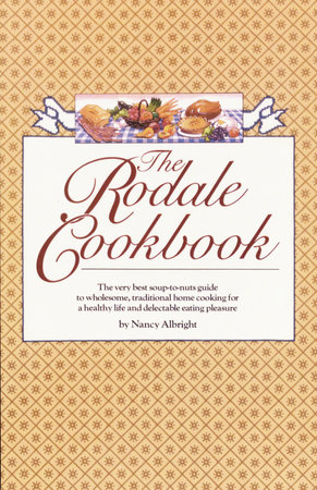 The Rodale Cookbook by Nancy Albright