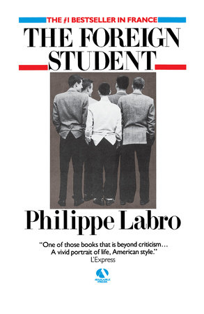The Foreign Student by Philippe Labro