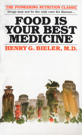 Food Is Your Best Medicine by Henry G. Bieler, M.D.