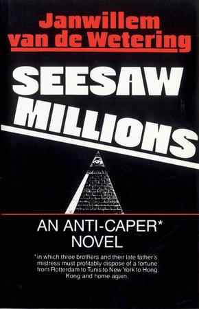 Seesaw Millions by Janwillem van de Wetering