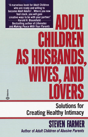 Adult Children as Husbands, Wives, and Lovers by Steven Farmer, MA, MFCC
