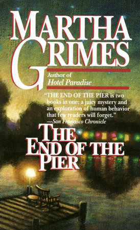 End of the Pier by Martha Grimes