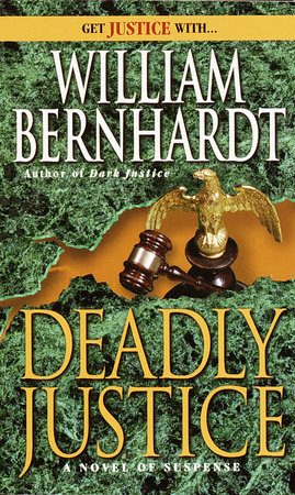 Deadly Justice by William Bernhardt