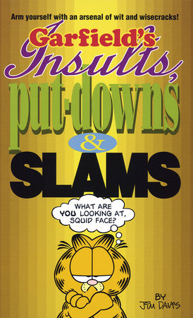 Garfield's Insults, Put-Downs, and Slams by Jim Davis