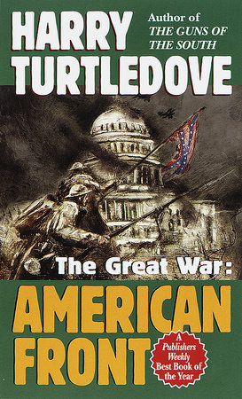American Front (The Great War, Book One) by Harry Turtledove