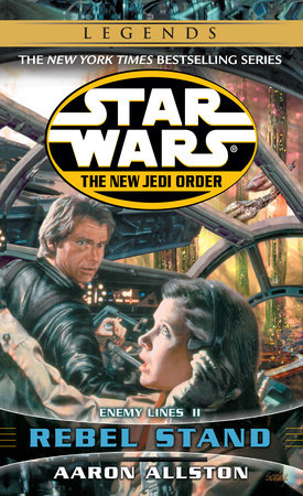Rebel Stand: Star Wars Legends (The New Jedi Order) by Aaron Allston