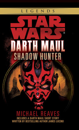 Shadow Hunter: Star Wars Legends (Darth Maul) by Michael Reaves