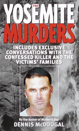 The Yosemite Murders by Dennis McDougal
