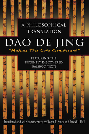 Dao De Jing by Roger Ames and David Hall