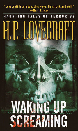 Waking Up Screaming by H. P. Lovecraft