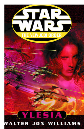 Ylesia: Star Wars Legends (The New Jedi Order) by Walter Jon Williams