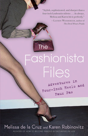 The Fashionista Files by Karen Robinovitz and Melissa de la Cruz