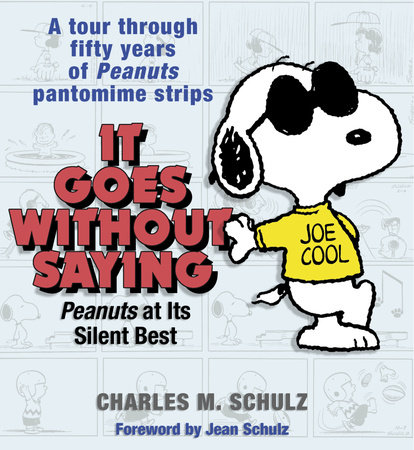 It Goes Without Saying by Charles M. Schulz