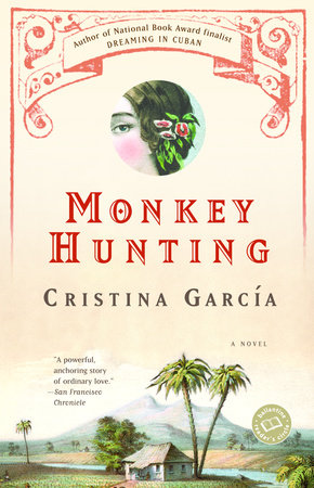 Monkey Hunting by Cristina García