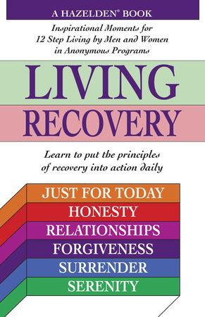 Living Recovery by Hazelden Staff, Jennifer Schneider, M.D., Joe Klaas, Gayle Rosellini and Mark Worden