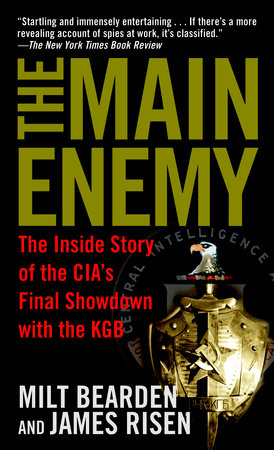 The Main Enemy by Milton Bearden and James Risen