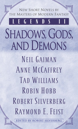 Legends II: Shadows, Gods, and Demons by Robin Hobb, Anne McCaffrey, Raymond E. Feist and Neil Gaiman