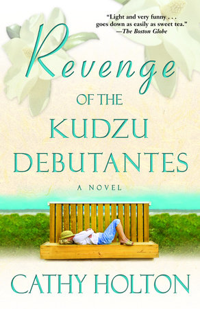 Revenge of the Kudzu Debutantes by Cathy Holton