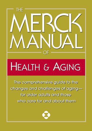 The Merck Manual of Health & Aging by Merck & Co., Inc.
