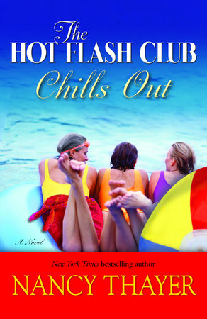 The Hot Flash Club Chills Out by Nancy Thayer
