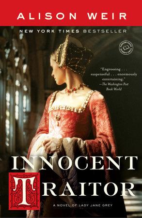 Innocent Traitor by Alison Weir | PenguinRandomHouse com: Books