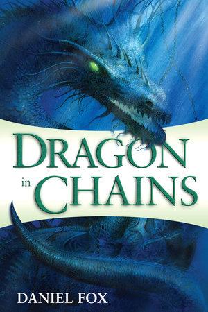 Dragon in Chains by Daniel Fox