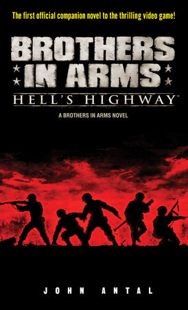 Brothers in Arms: Hell's Highway by John Antal