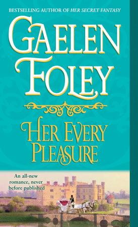 Her Every Pleasure by Gaelen Foley