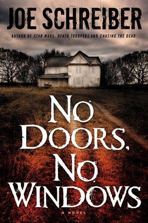 No Doors, No Windows by Joe Schreiber