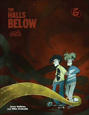 Penny Arcade 6: The Halls Below by Jerry Holkins and Mike Krahulik