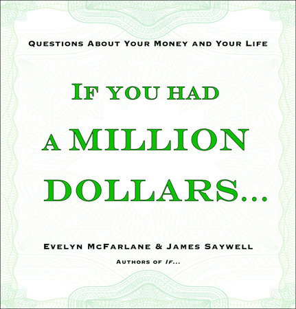 If You Had a Million Dollars... by Evelyn McFarlane and James Saywell