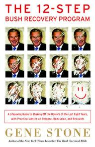 The 12-Step Bush Recovery Program