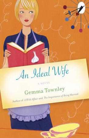 An Ideal Wife by Gemma Townley