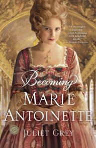 Becoming Marie Antoinette