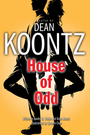 House of Odd (Graphic Novel) by Created by Dean Koontz; Written by Landry Q. Walker and Dean Koontz; Illustrations by Queenie Chan