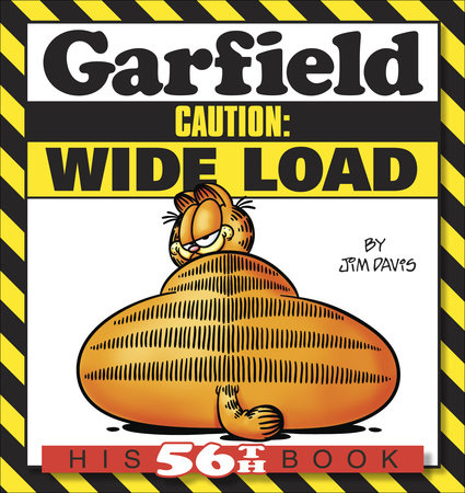 Garfield Caution: Wide Load by Jim Davis