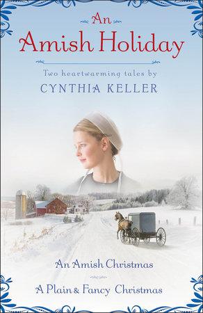 An Amish Holiday by Cynthia Keller